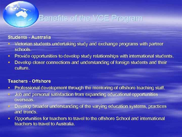 Benefits of the VCE Program Students - Australia § Victorian students undertaking study and