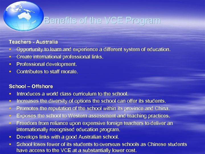 Benefits of the VCE Program Teachers - Australia § Opportunity to learn and experience