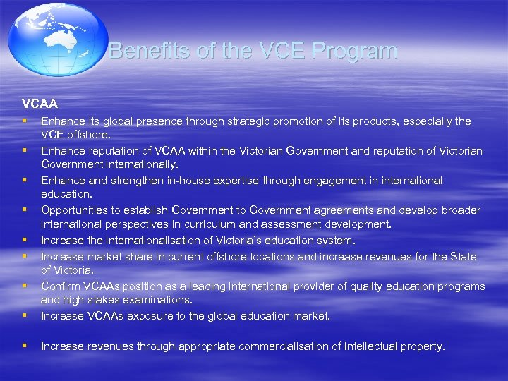 Benefits of the VCE Program VCAA § § Enhance its global presence through strategic