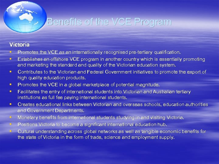 Benefits of the VCE Program Victoria § § § § § Promotes the VCE