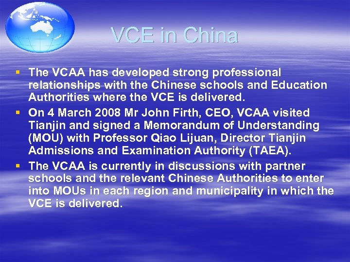 VCE in China § The VCAA has developed strong professional relationships with the Chinese