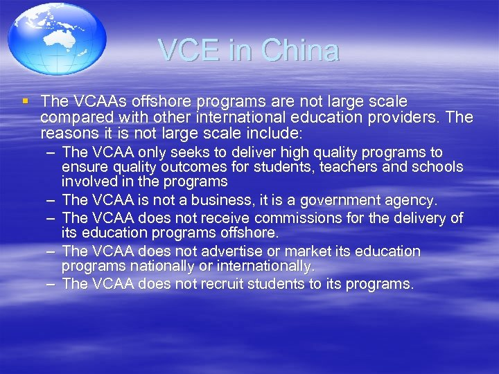 VCE in China § The VCAAs offshore programs are not large scale compared with