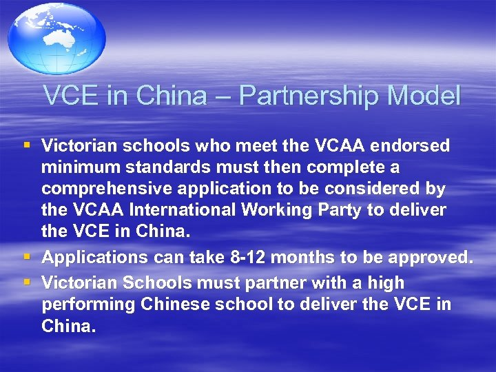 VCE in China – Partnership Model § Victorian schools who meet the VCAA endorsed