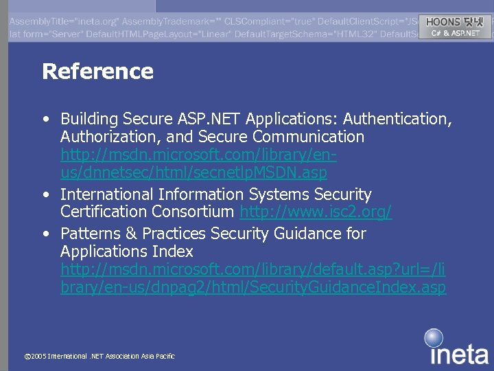 Reference • Building Secure ASP. NET Applications: Authentication, Authorization, and Secure Communication http: //msdn.