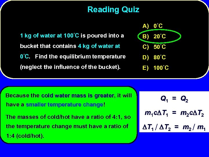 Reading Quiz A) 0°C 1 kg of water at 100°C is poured into a