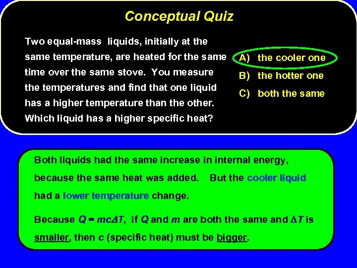 Conceptual Quiz Two equal-mass liquids, initially at the same temperature, are heated for the