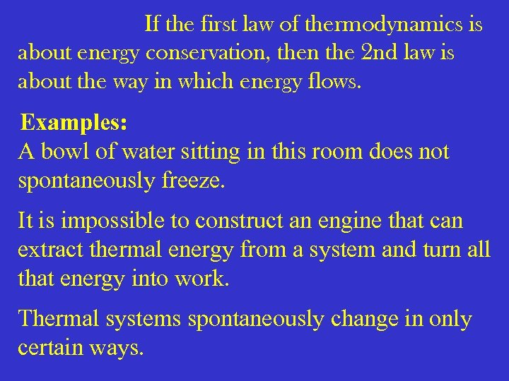 If the first law of thermodynamics is about energy conservation, then the 2 nd