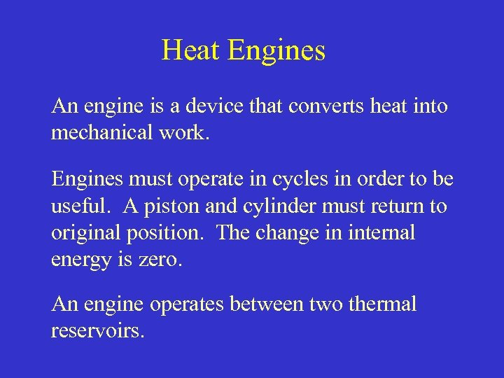 Heat Engines An engine is a device that converts heat into mechanical work. Engines