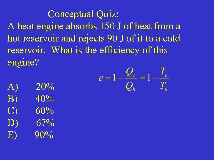 Conceptual Quiz: A heat engine absorbs 150 J of heat from a hot