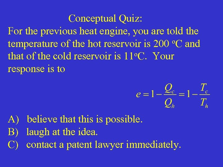 Conceptual Quiz: For the previous heat engine, you are told the temperature of