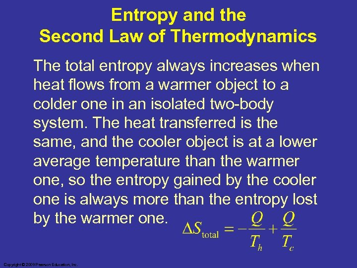 Entropy and the Second Law of Thermodynamics The total entropy always increases when heat