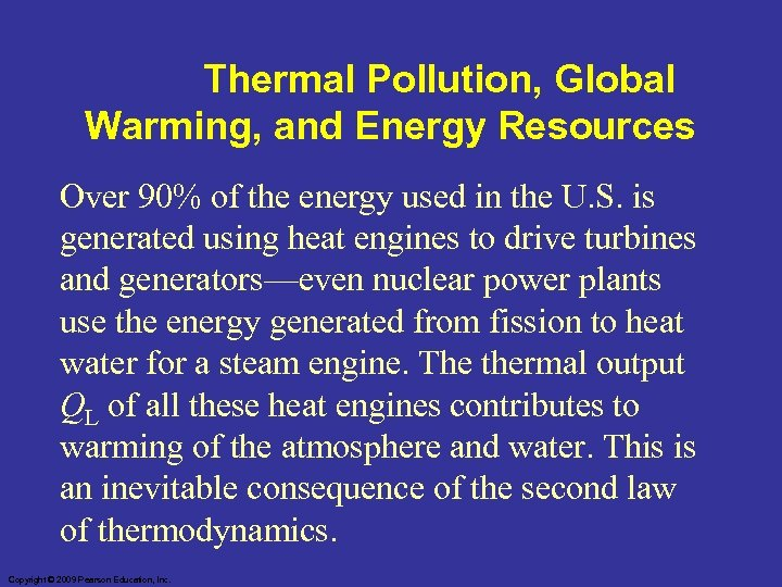 Thermal Pollution, Global Warming, and Energy Resources Over 90% of the energy used in