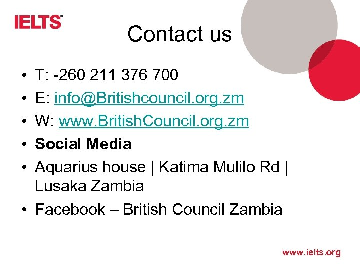 Contact us • • • T: -260 211 376 700 E: info@Britishcouncil. org. zm