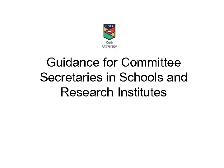 Guidance for Committee Secretaries in Schools and Research Institutes