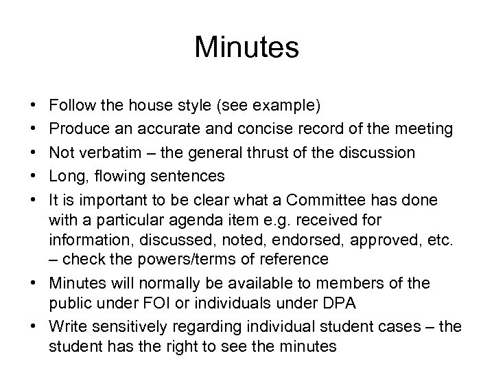 Minutes • • • Follow the house style (see example) Produce an accurate and