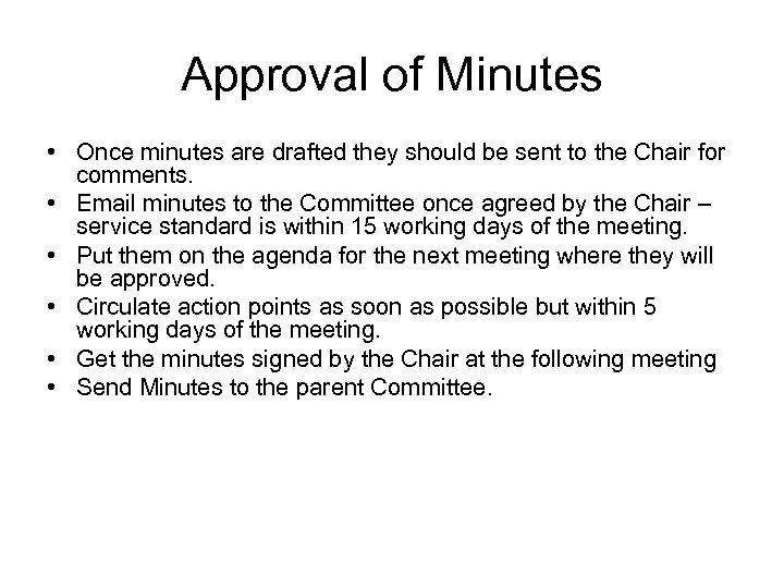 Approval of Minutes • Once minutes are drafted they should be sent to the