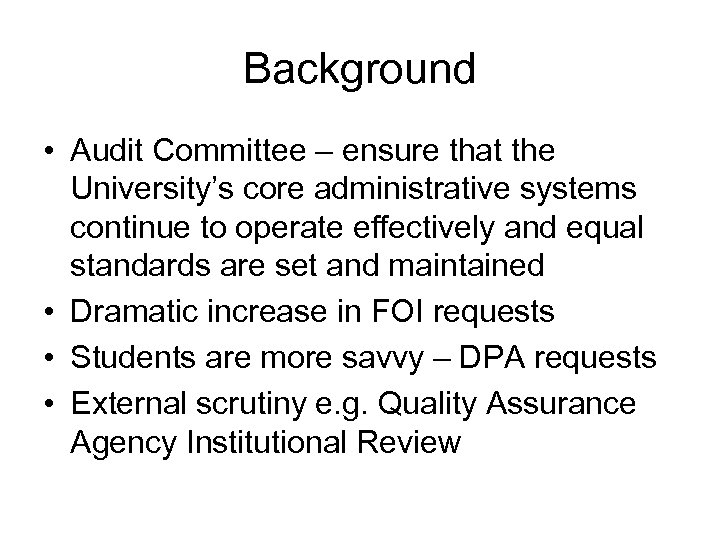 Background • Audit Committee – ensure that the University's core administrative systems continue to