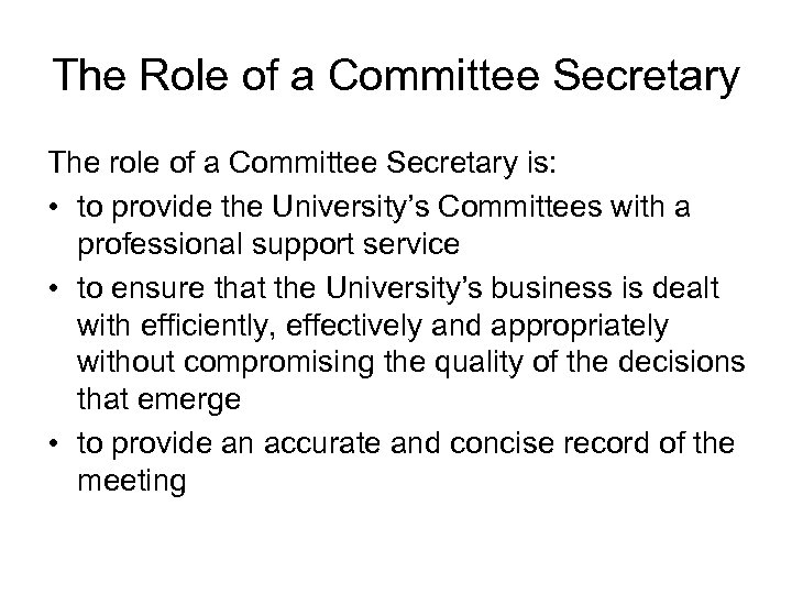 The Role of a Committee Secretary The role of a Committee Secretary is: •