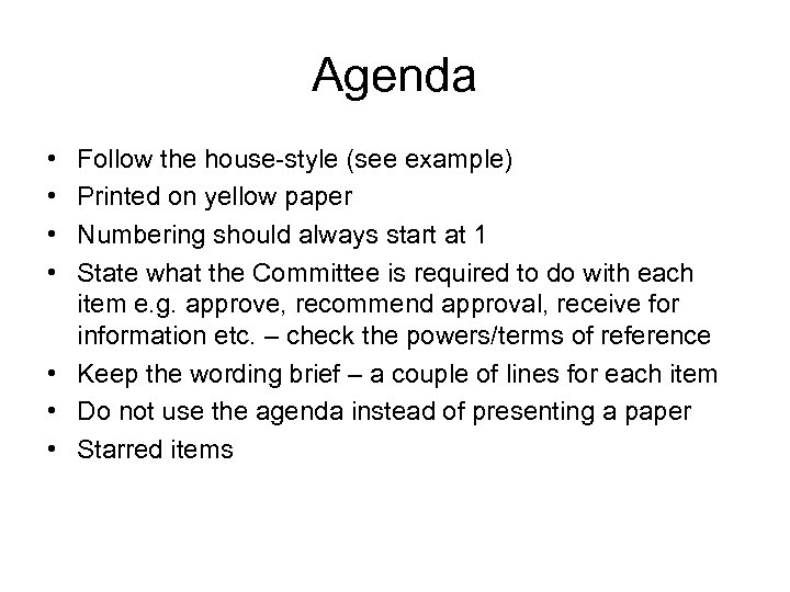 Agenda • • Follow the house-style (see example) Printed on yellow paper Numbering should