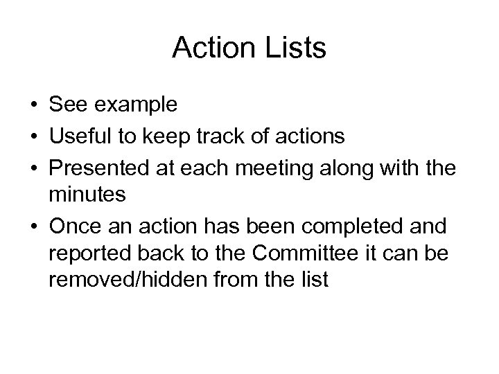 Action Lists • See example • Useful to keep track of actions • Presented