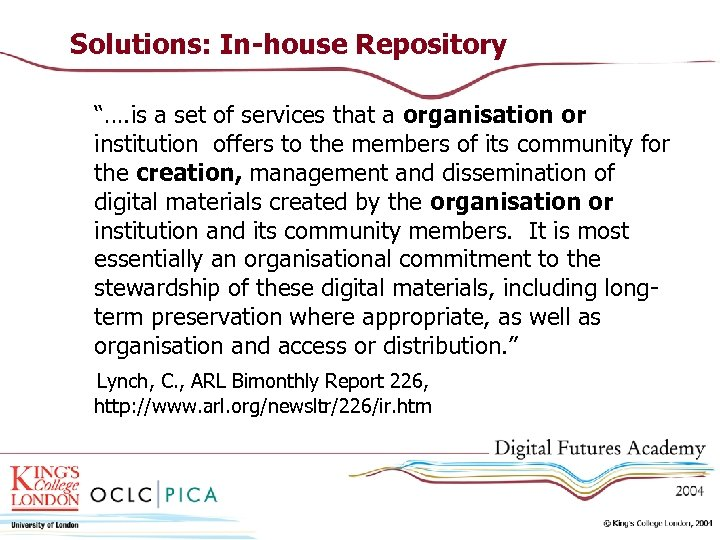 "Solutions: In-house Repository ""…. is a set of services that a organisation or institution"