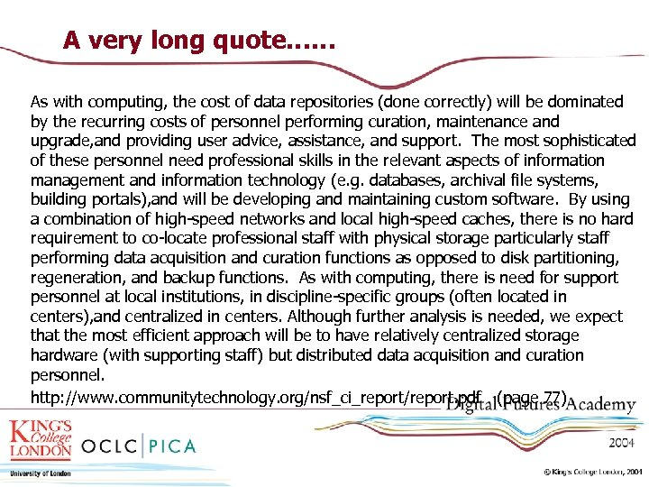 A very long quote…… As with computing, the cost of data repositories (done correctly)