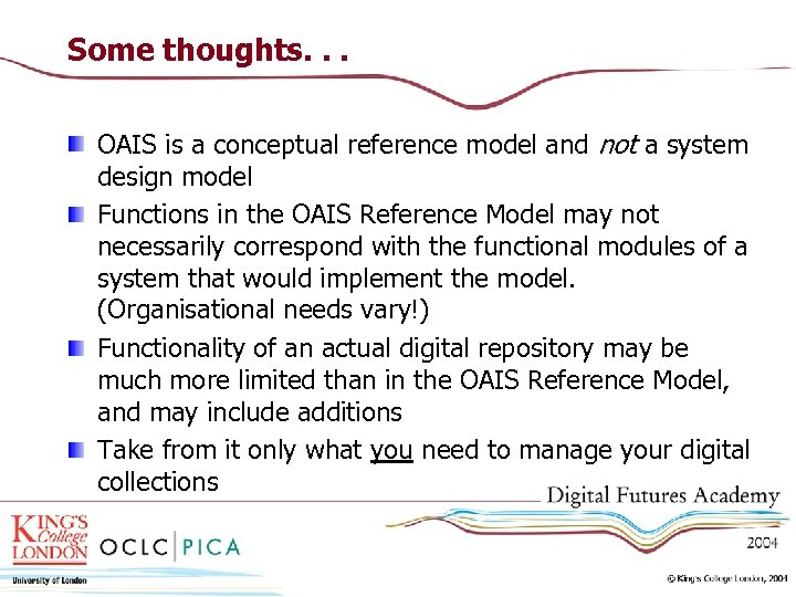 Some thoughts. . . OAIS is a conceptual reference model and not a system