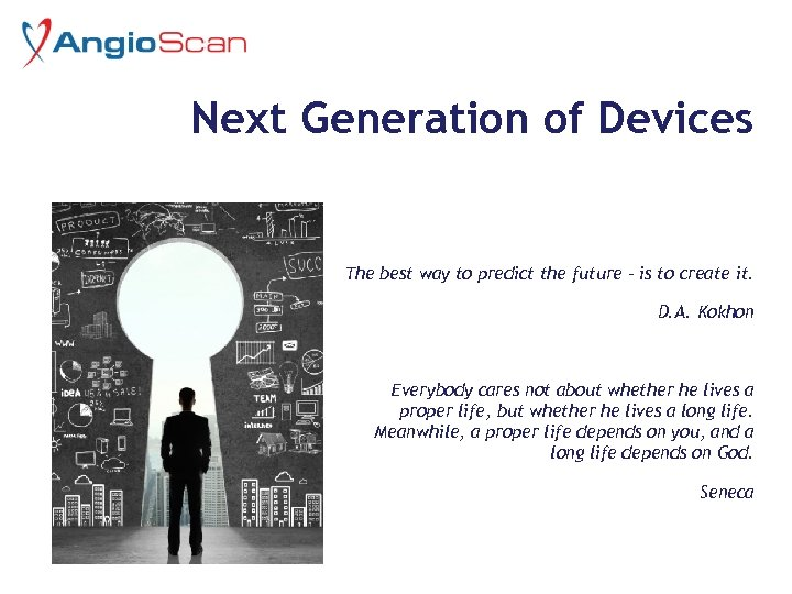 Next Generation of Devices The best way to predict the future - is to