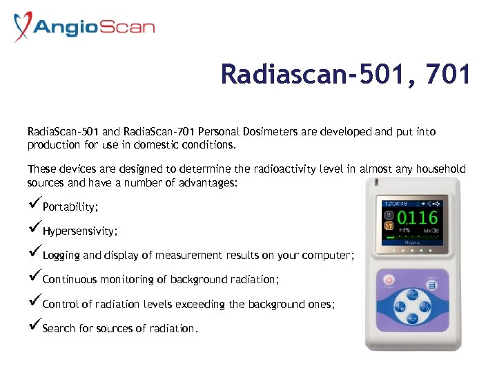 Radiascan-501, 701 Radia. Scan-501 and Radia. Scan-701 Personal Dosimeters are developed and put into