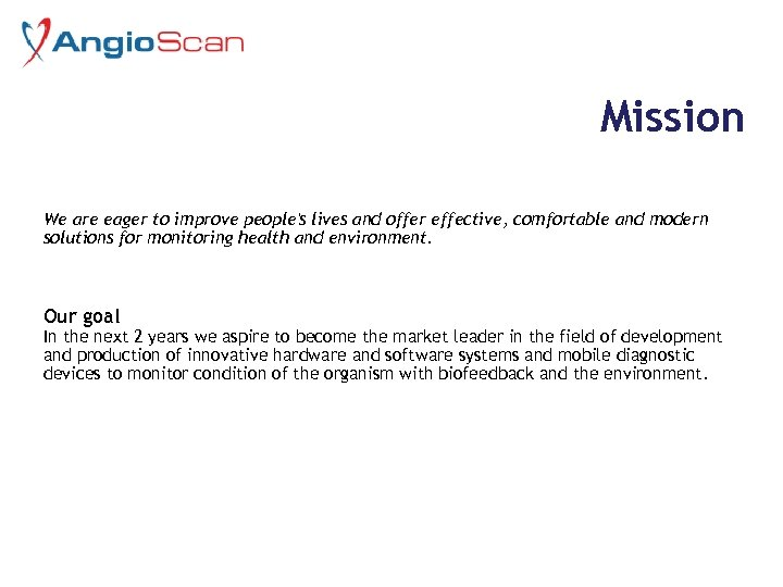 Mission We are eager to improve people's lives and offer effective, comfortable and modern