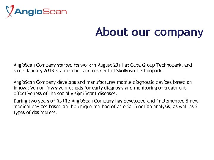 About our company Angio. Scan Company started its work in August 2011 at Guta