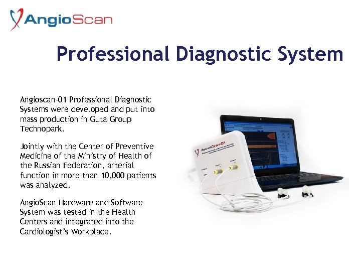 Professional Diagnostic System Angioscan-01 Professional Diagnostic Systems were developed and put into mass production