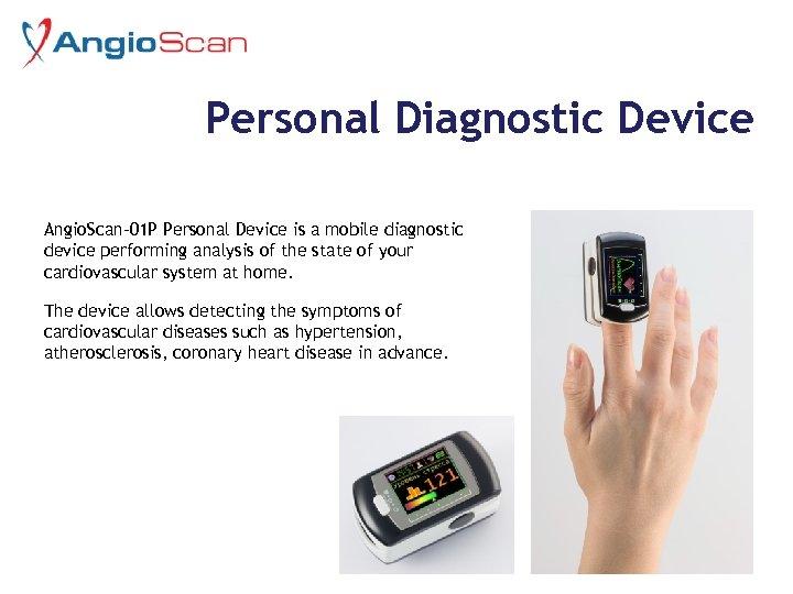 Personal Diagnostic Device Angio. Scan-01 P Personal Device is a mobile diagnostic device performing