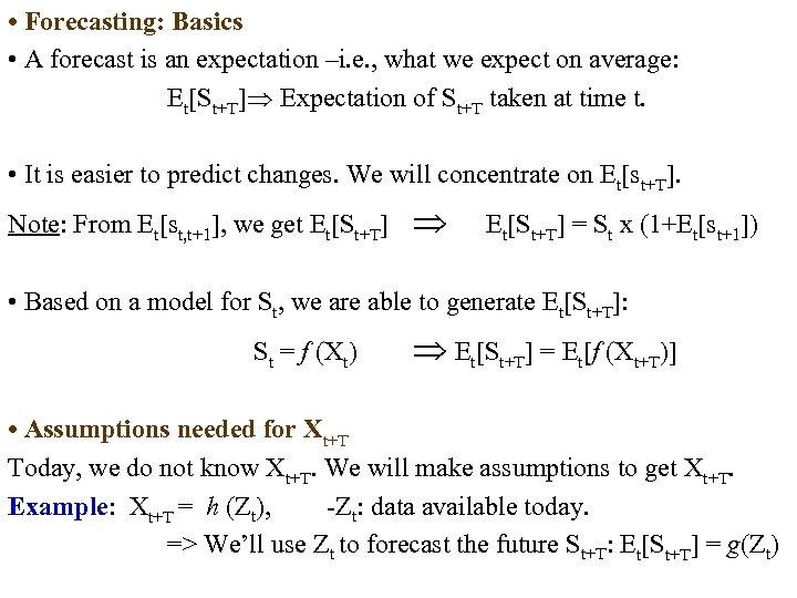 • Forecasting: Basics • A forecast is an expectation –i. e. , what