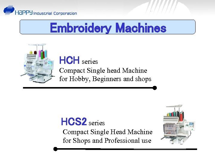 Embroidery Machines HCH series Compact Single head Machine for Hobby, Beginners and shops HCS