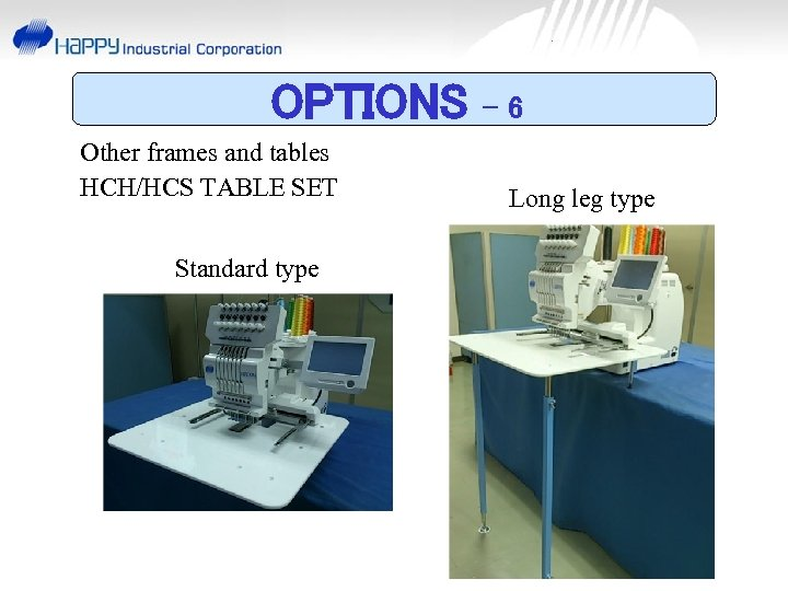 OPTIONS Other frames and tables HCH/HCS TABLE SET Standard type -6 Long leg type