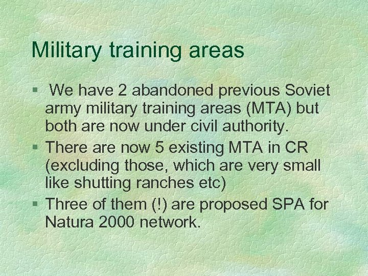 Military training areas § We have 2 abandoned previous Soviet army military training areas