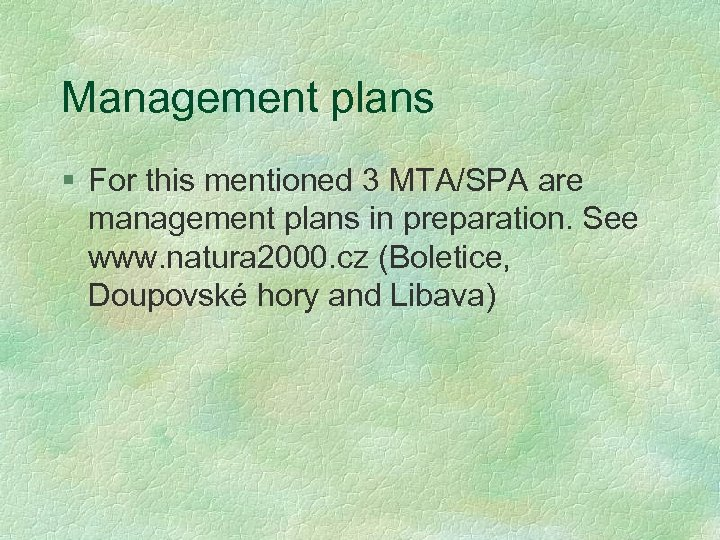 Management plans § For this mentioned 3 MTA/SPA are management plans in preparation. See