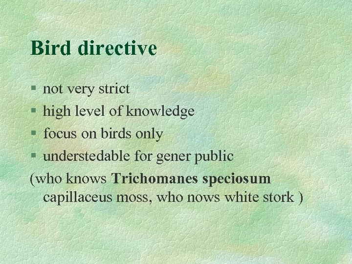 Bird directive § not very strict § high level of knowledge § focus on