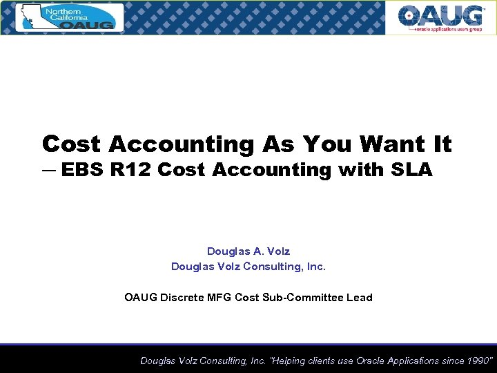 Cost Accounting As You Want It ─ EBS R 12 Cost Accounting with SLA