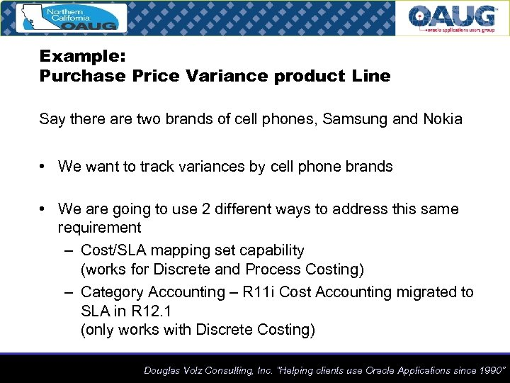 Example: Purchase Price Variance product Line Say there are two brands of cell phones,
