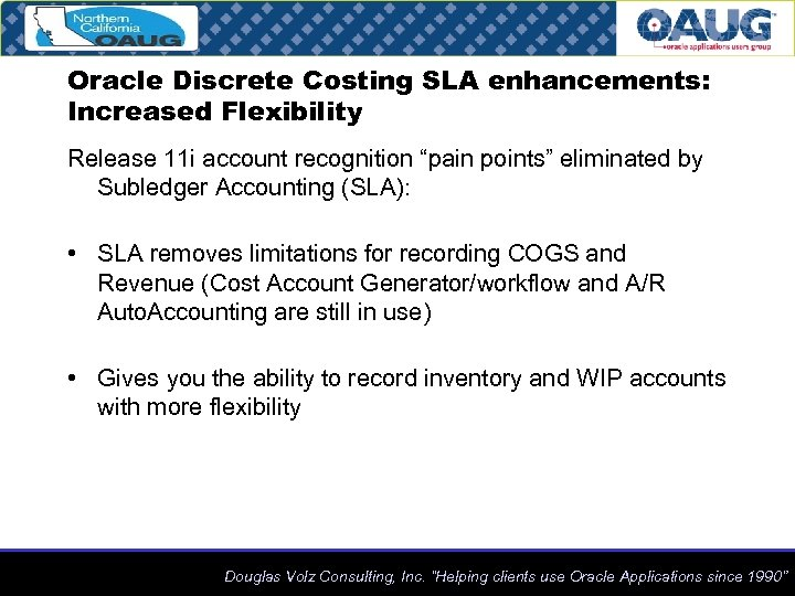 """Oracle Discrete Costing SLA enhancements: Increased Flexibility Release 11 i account recognition """"pain points"""""""