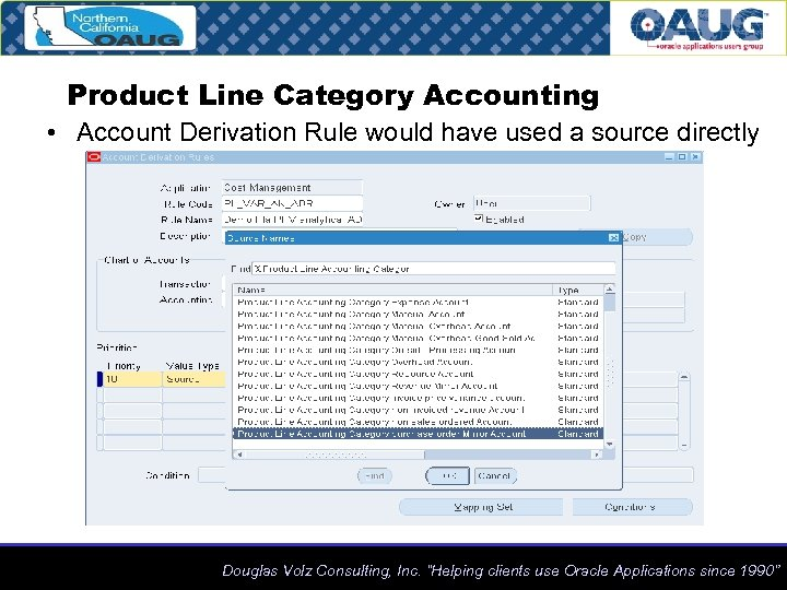 Product Line Category Accounting • Account Derivation Rule would have used a source directly