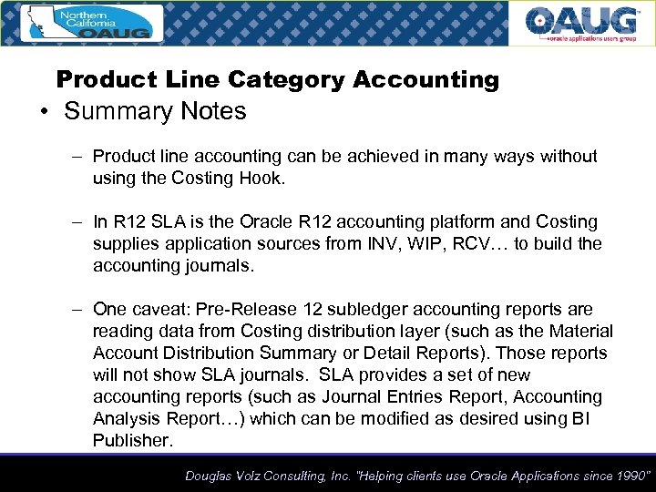 Product Line Category Accounting • Summary Notes – Product line accounting can be achieved
