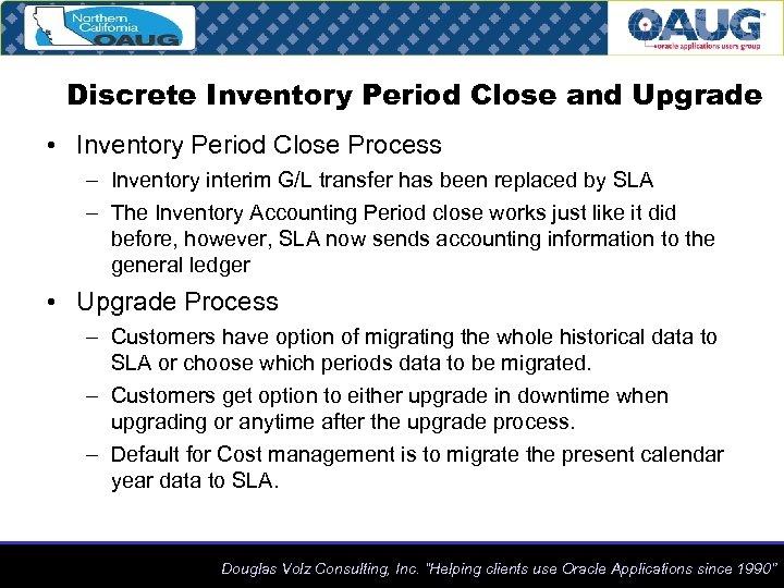 Discrete Inventory Period Close and Upgrade • Inventory Period Close Process – Inventory interim