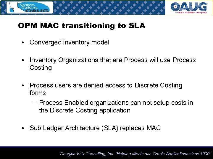 OPM MAC transitioning to SLA • Converged inventory model • Inventory Organizations that are