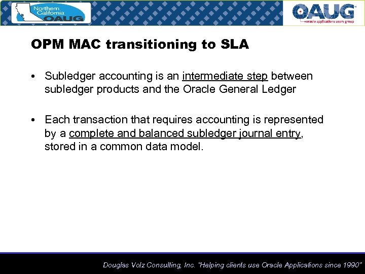 OPM MAC transitioning to SLA • Subledger accounting is an intermediate step between subledger