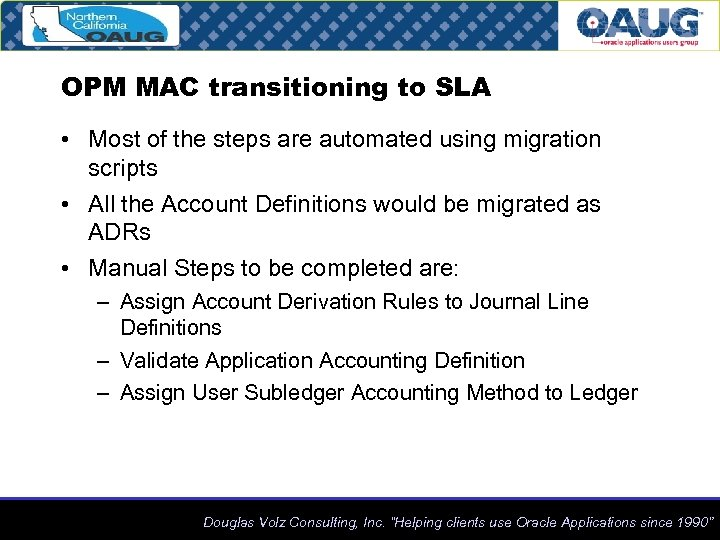 OPM MAC transitioning to SLA • Most of the steps are automated using migration