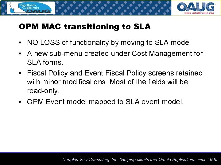 OPM MAC transitioning to SLA • NO LOSS of functionality by moving to SLA