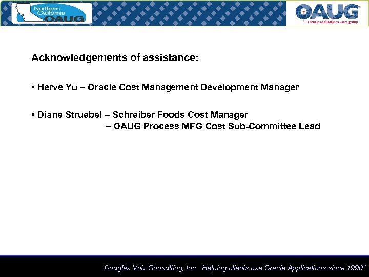 Acknowledgements of assistance: • Herve Yu – Oracle Cost Management Development Manager • Diane